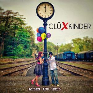GLÜXKINDER - Alles Auf Null